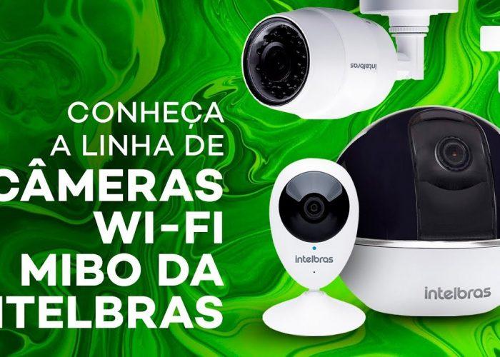 Conheça a nova linha de câmeras WI-FI Mibo da Intelbras
