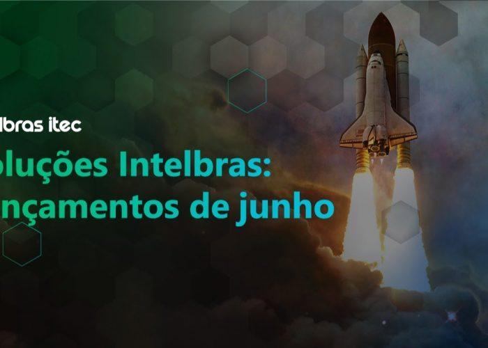 Live – Lançamentos Intelbras – JUNHO 2021