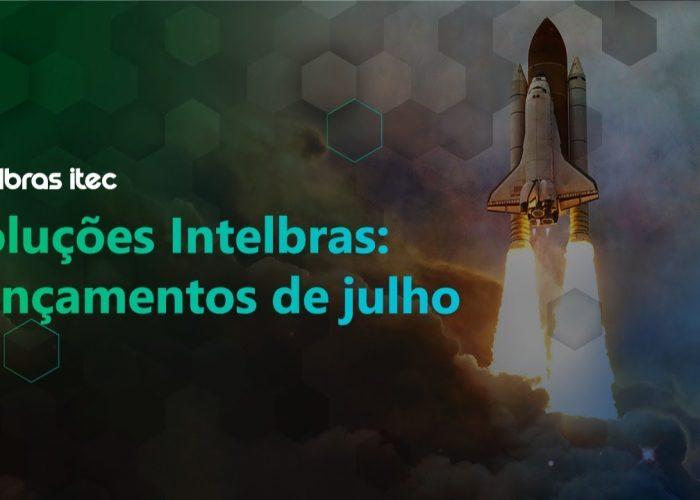 Live – Lançamentos Intelbras – JULHO 2021